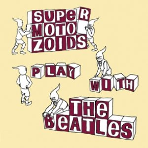 Image for 'SuperMotoZoids Play With The Beatles'
