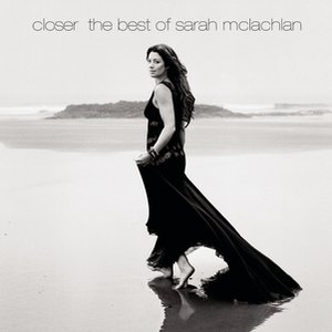 Image for 'Closer: The Best Of Sarah McLachlan'
