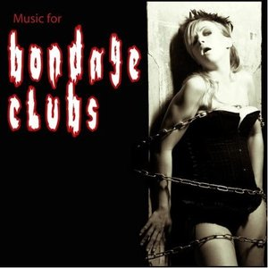 Image for 'Music For Bondage Clubs'