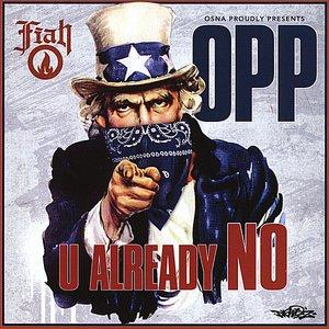 Image for 'OPP - U Already No'