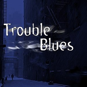 Image for 'Trouble Blues'