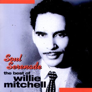Image for 'Soul Serenade: The Best Of Willie Mitchell'