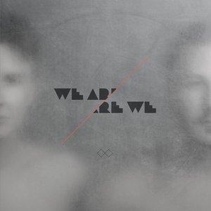 Bild für 'We Are Are We'