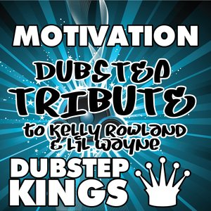 Image for 'Motivation (Dubstep Tribute to Kelly Rowland & Lil Wayne)'