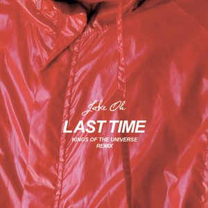 Image for 'Jake Oh - Last Time (Kings of the Universe Edit)'