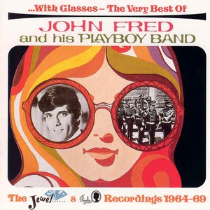 Imagen de 'With Glasses - The Very Best Of John Fred And His Playboy Band'