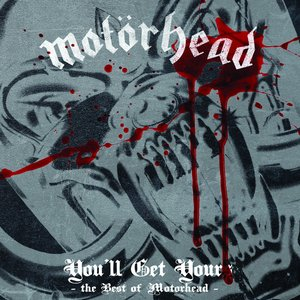 Immagine per 'You'll Get Yours - The Best of Motörhead'