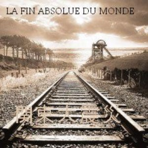 Image for 'La fin absolue du monde'