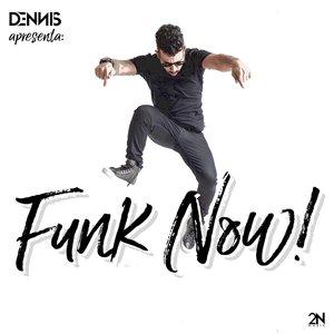 Imagen de 'Dennis Dj Apresenta: Funk Now'