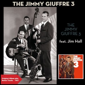 Image for 'The Jimmy Giuffre 3 (feat. Jim Hall) [Original Album Plus Bonus Tracks 1957]'