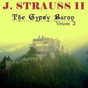 Image for 'J. Strauss II, The Gypsy Baron Volume 2'