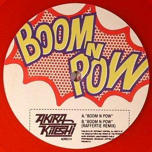 Image for 'Akira Kiteshi - Boom n Pow e.p'
