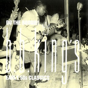 Image for 'Do The Boogie! B.B. King's Early 50s Classics'