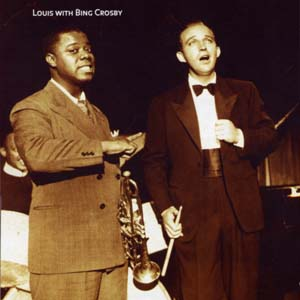 Louis Armstrong & Bing Crosby
