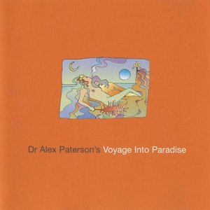 Image for 'Dr. Alex Paterson's Voyage Into Paradise'