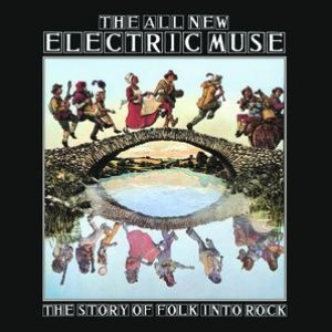 Image for 'The All New Electric Muse - The Story Of Folk Into Rock'