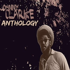Image for 'Johnny Clarke Anthology'