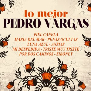 Imagem de 'Lo Mejor De Pedro Vargas'