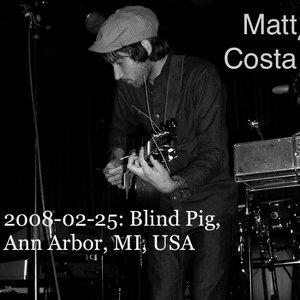 Image for '2008-02-25: The Blind Pig, Ann Arbor, MI, USA'