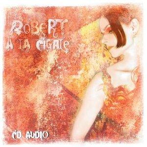 Image for 'Robert à la cigale'