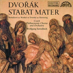 Image for 'Stabat Mater, op.58 (Czech Philharmonic Chorus & Orchestra, vocal soloists, cond.Wolfgang Sawalisch)'