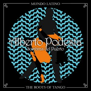Image for 'The Roots of Tango - Sombras del Puerto'