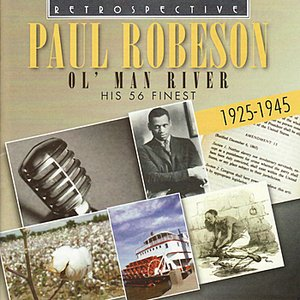 Image for 'Paul Robeson. Ol' Man River - His 56 Finest 1925-1945'