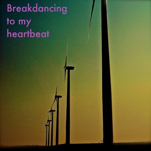Image for 'Breakdancing To My Heartbeat'