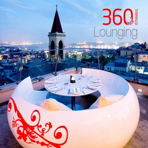 Image for '360 Istanbul Lounging, Vol. 1'