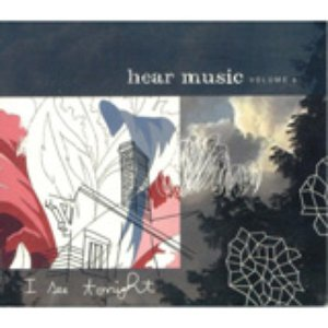 Image for 'Hear Music, Volume 6: I See Tonight'