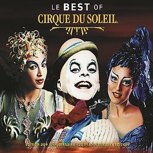 Image for 'Le Best Of Cirque du Soleil'