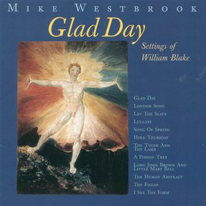 Image for 'Westbrook, M.: Glad Day / London Song / Let the Slave / Lullaby / Song of Spring / Holy Thursday / A Poison Tree'