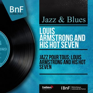 Image for 'Jazz pour tous: Louis Armstrong and His Hot Seven (Mono Version)'
