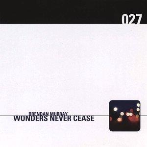 Immagine per 'Wonders Never Cease'