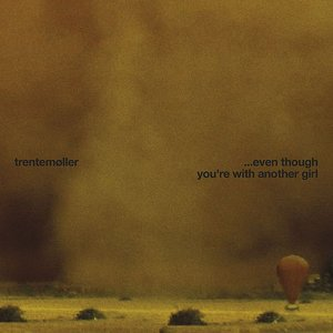 Image for '... Even Though You're With Another Girl (Kollektiv Turmstrasse remix)'
