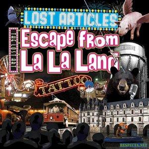 Image for 'Lost Articles: Escape From La La Land'