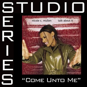 Image for 'Come Unto Me [Studio Series Performance Track]'