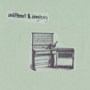 Image for 'Indifferent & Imaginary'