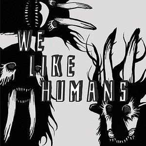 Image for 'We Like Humans'