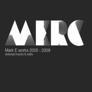 Image for 'Mark E works 2005 - 2009 selected tracks & edits'