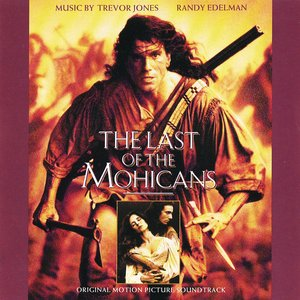Image for 'The Last Of The Mohicans: Original Motion Picture Soundtrack'