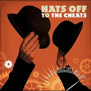Image for 'Hats Off To the Cheats'