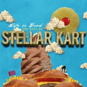 Image for 'Life Is Good: The Best of Stellar Kart'