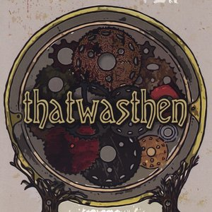 Image for 'thatwasthen'