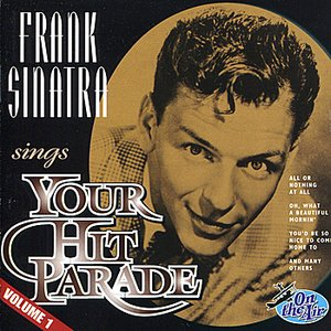Image for 'Frank Sinatra Sings Your Hit Parade - Vol. 1'