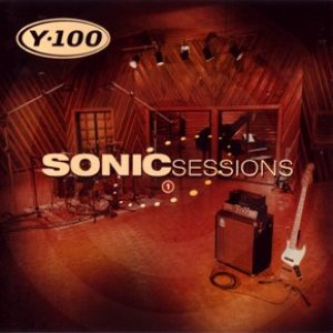 Image for 'Y-100: Sonic Sessions, Volume 1'