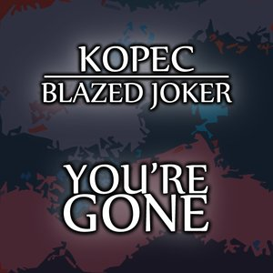 Image for 'You're Gone (feat. Kopec) - Single'