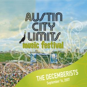 Image for 'Live At Austin City Limits Music Festival 2007: The Decemberists'