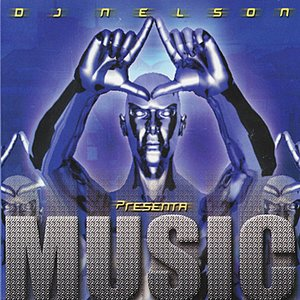 Image for 'DJ Nelson Presenta: Music'