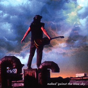 Image for 'Naked 'Gainst the Blue Sky'